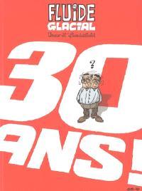30 ans ! : Fluide glacial, umour et bandessinées