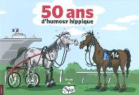 50 ans d'humour hippique : 145 dessins originaux