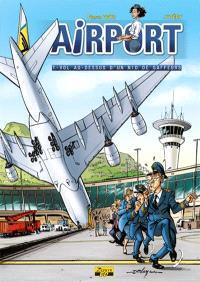 Airport : vol au-dessus d'un nid de gaffeurs. Volume 1