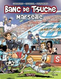 Banc de touche. Volume 3, Marseille