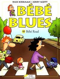 Bébé blues. Volume 10, Bébé road