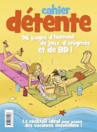 Cahier détente : 96 pages d'humour, de jeux, d'énigmes et de BD