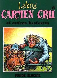 Carmen Cru. Volume 6, Carmen Cru : et autres histoires