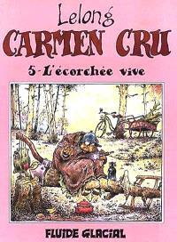 Carmen Cru. Volume 5, L'écorchée vive