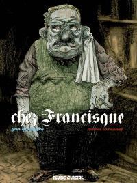 Chez Francisque. Volume 1