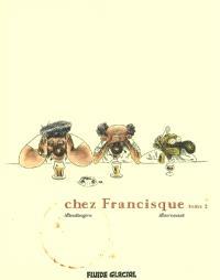 Chez Francisque. Volume 2