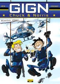 Chuck & Norris au GIGN. Volume 1, Mission zéro !