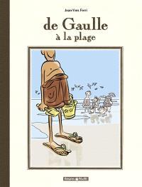 De Gaulle à la plage : édition spéciale