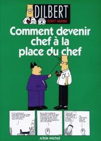 Dilbert. Volume 3, Comment devenir chef à la place du chef