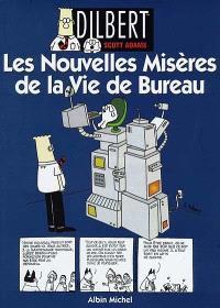 Dilbert. Volume 4, Les nouvelles misères de la vie de bureau