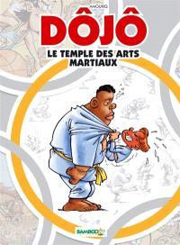 Dôjô, le temple des arts martiaux. Volume 1