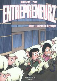 Entrepreneurz. Volume 1, Parcours atypique