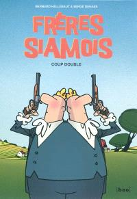 Frères siamois, Coup double