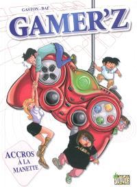 Gamer'z : accros à la manette