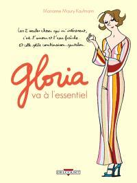 Gloria. Volume 1, Gloria va à l'essentiel