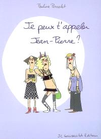 Je peux t'appeler Jean-Pierre ?