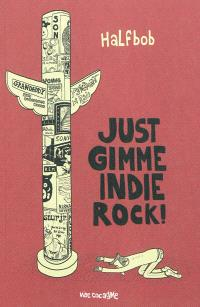 Just gimme indie rock !