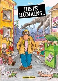 Juste humains...