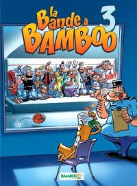 La bande à Bamboo. Volume 3