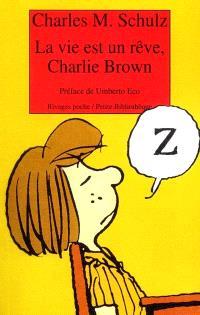 La vie est un rêve, Charlie Brown