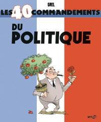 Les 40 commandements du politique