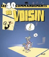 Les 40 commandements du voisin