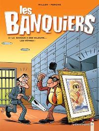 Les banquiers. Volume 3, La banque a des valeurs... les vôtres !