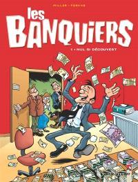 Les banquiers. Volume 1, Nul si découvert