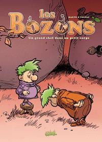 Les bozons. Volume 4, Un grand chef dans un petit corps