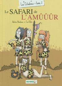 Les citadines. Volume 2, Le safari de l'amûûûr