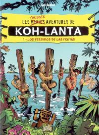 Les fausses aventures de Koh-Lanta. Volume 1, Los perdidos de Las Frutas