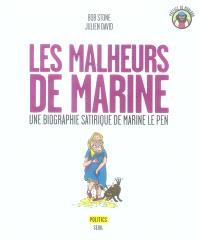 Les malheurs de Marine : une biographie satirique de Marine Le Pen