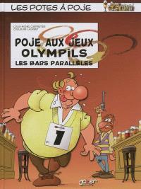 Les potes à Poje. Volume 1, Poje aux jeux Olympils : les bars parallèles
