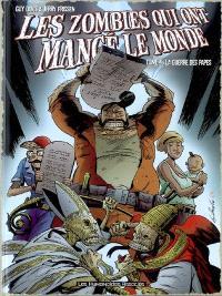 Les zombies qui ont mangé le monde. Volume 4, La guerre des papes
