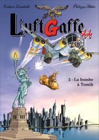 Luftgaffe 44. Volume 2, La bombe à Tomik