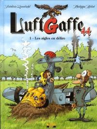 Luftgaffe 44. Volume 1, Les aigles en délire