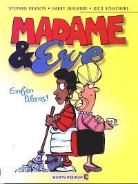 Madame et Eve. Volume 1, Enfin libres !