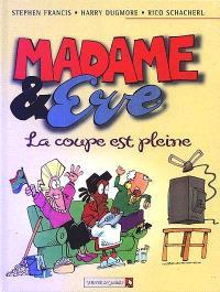 Madame et Eve. Volume 3, La coupe est pleine