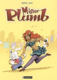 Mister Plumb. Volume 1, Carotte boogie : la première aventure de Mister Plumb