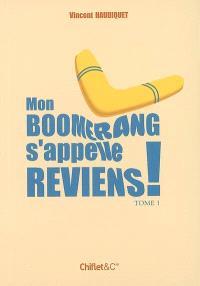 Mon boomerang s'appelle reviens !. Volume 1