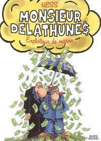 Monsieur Delathunes, exploiteur de masse
