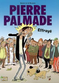 Pierre Palmade effrayé