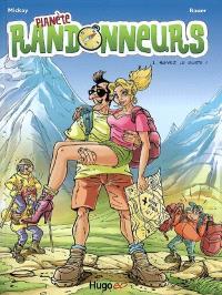 Planète randonneurs. Volume 1, Suivez le guide