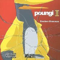 Poungi, la racaille. Volume 2, Obtiens la richesse ou meurs en essayant