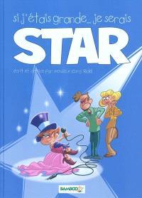 Si j'étais grande... je serais star. Volume 1