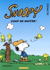 Snoopy. Volume 36, Coup de maître !