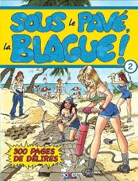 Sous le pavé, la blague !. Volume 2