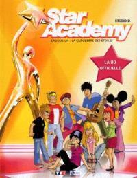 Star academy. Volume 1, La gueguerre des étoiles