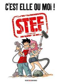 Stef, C'est elle ou moi !