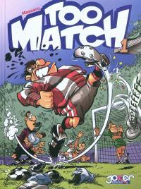 Too match. Volume 1